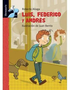 LUIS, FEDERICO Y ANDRÉS